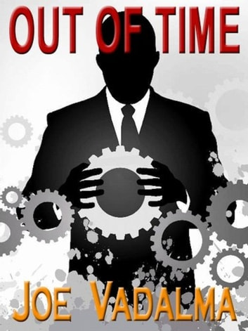 Out Of Time - A Trans-Temporal Mystery ebook by Joe Vadalma