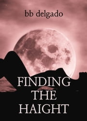 Finding the Haight - Whisperer Chronicles (Sci-fi Erotica) ebook by BB Delgado