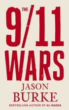 The 9/11 Wars ebook by Jason Burke