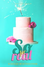 So For Real - A Sugar Baby Novella ebook by Rebekah Weatherspoon