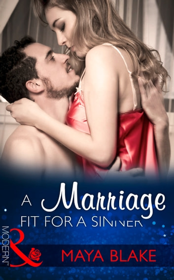 A Marriage Fit For A Sinner (Mills & Boon Modern) (Seven Sexy Sins, Book 6) 電子書籍 by Maya Blake