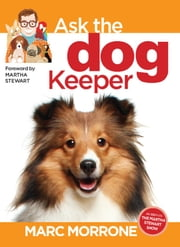 Marc Morrone's Ask the Dog Keeper ebook by Marc Morrone,Amy Fernandez
