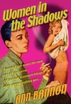 Women In The Shadow (Mills & Boon Spice) ebook by Ann Bannon