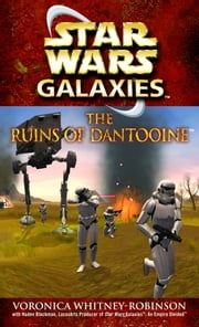 The Ruins of Dantooine: Star Wars (Galaxies) ebook by Voronica Whitney-Robinson