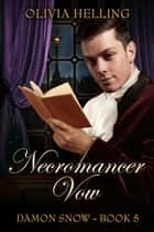 Necromancer Vow ebook by Olivia Helling