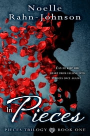 In Pieces ebook by Noelle Rahn-Johnson