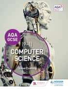 AQA Computer Science for GCSE Student Book ebook by Steve Cushing