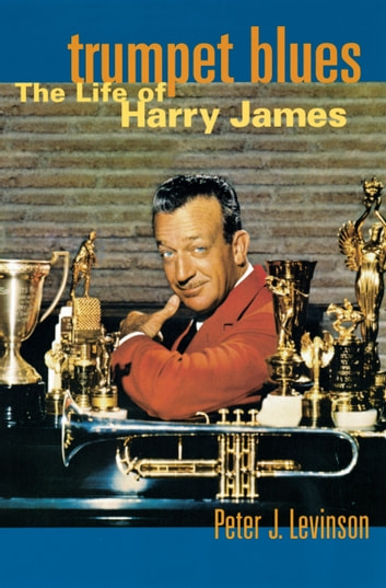 An introduction to the life of harry james