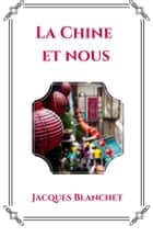 La Chine et nous ebook by JACQUES BLANCHET