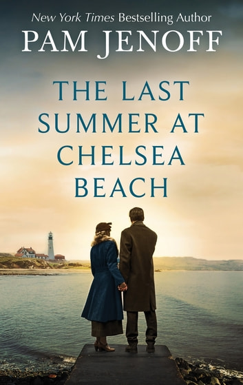 The Last Summer at Chelsea Beach ebook by Pam Jenoff
