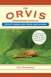 The Orvis Streamside Guide to Trout Foods and Their Imitations ebook by Tom Rosenbauer