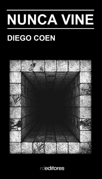 Nunca vine ebook by Diego Coen