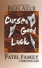 Cursed Good Luck ebook by Rigel Ailur