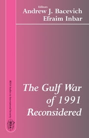 The Gulf War of 1991 Reconsidered ebook by