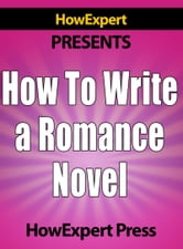 How to Write a Romance Novel ebook by HowExpert