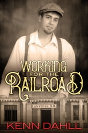 Working for the Railroad ebook by Kenn Dahll