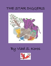 The Star Diggers ebook by Vlad S. Koros