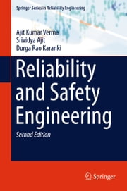Reliability and Safety Engineering ebook by Ajit Kumar Verma,Srividya Ajit,Durga Rao Karanki