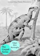 The Caspak Series ebook by Edgar Rice Burroughs