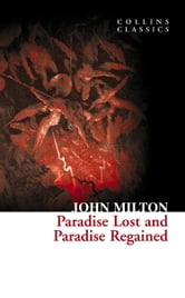 Paradise Lost and Paradise Regained (Collins Classics) ebook by John Milton