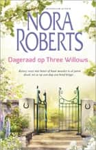 Dageraad op Three Willows ebook by Nora Roberts, Karin Schuitemaker