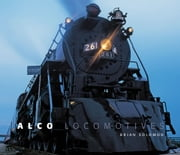 Alco Locomotives ebook by Brian Solomon