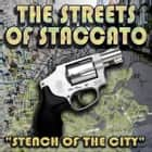 "Streets of Staccato - Episode One: ""Stench of the City"" audiobook by Victor Gates, W. Ralph Walters, Joe Bevilacqua"
