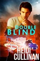 Double Blind - Special Delivery, #2 ebook by Heidi Cullinan