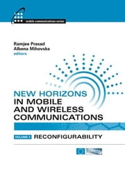 New Horizons in Mobile and Wireless Communications, Volume 3: Reconfigurability ebook by Prasad, Ramjee