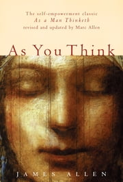 As You Think - Second Edition ebook by James Allen