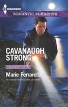 Cavanaugh Strong ebook by Marie Ferrarella