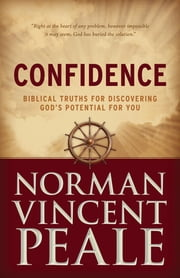Confidence - Biblical Truths for Discovering God's Potential for You ebook by Dr. Norman Vincent Peale