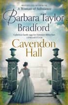 Cavendon Hall (Cavendon Chronicles, Book 1) ebook by Barbara Taylor Bradford