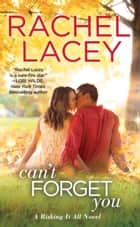 Can't Forget You ebook by Rachel Lacey
