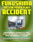2011 Fukushima Daiichi TEPCO Nuclear Power Plant Accident: Comprehensive Coverage of Historic Core Melt after the Great East Japan Earthquake, Radiation Releases, Stabilization Roadmap, U.S. Impact