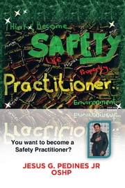 Think and Become Safety Practitioner ebook by JESUS G. PEDINES JR