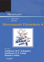 Movement Disorders 4 - Blue Books of Neurology Series, Volume 35 ebook by Anthony H. V. Schapira,Anthony E. T. Lang,Stanley Fahn
