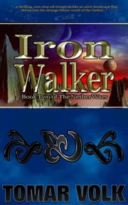 Iron Walker (Nether Wars #2) ebook by Tomar Volk