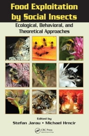 Food Exploitation By Social Insects: Ecological, Behavioral, and Theoretical Approaches ebook by Jarau, Stefan
