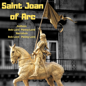 Saint Joan of Arc audiobook by Bob Lord,Penny Lord