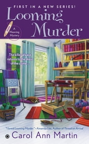 Looming Murder - A Weaving Mystery ebook by Carol Ann Martin