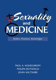 Sexuality and Medicine ebook by P. Rothfield, J.Wiltshire Paul A. Komesaroff