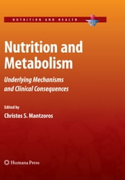 Nutrition and Metabolism - Underlying Mechanisms and Clinical Consequences ebook by