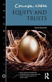 Course Notes: Equity and Trusts ebook by Simon Barnett