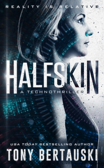 Halfskin - A Technothriller ebook by Tony Bertauski