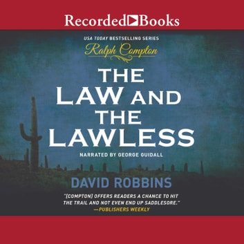 The Law and the Lawless audiobook by Ralph Compton,David Robbins