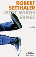 Jetzt wirds ernst ebook by Robert Seethaler