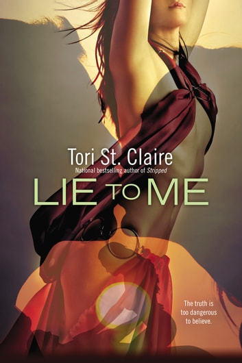 Lie to Me ebook by Tori St. Claire