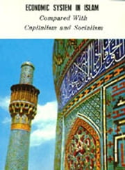 Economic System In Islam (Compared with Capitalism and Socialism) - Islam world eBook by meisam mahfouzi, WORLD ORGANIZATION FOR ISLAMIC SERVICES