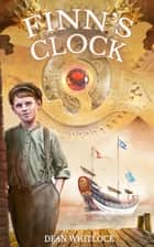 Finn's Clock ebook by Dean Whitlock